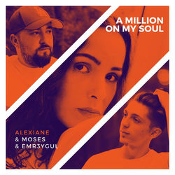 Moses, Emr3Ygul Feat. Alexiane - A Million On My Soul (Remix) постер