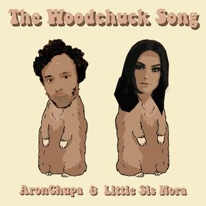 Aronchupa & Little Sis Nora - The Woodchuck Song постер