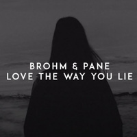 Brohm & Pane - Love The Way You Lie постер