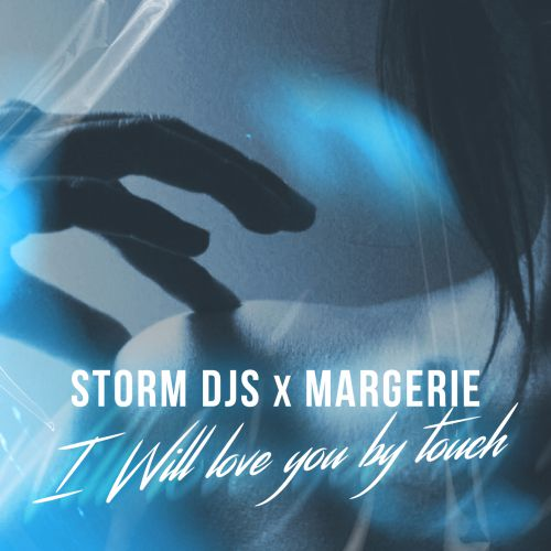 Storm Djs Feat. Margerie - I Will Love You By Touch постер
