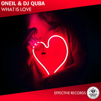 Oneil & Dj Quba - What Is Love постер